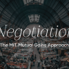Negotiation – The MIT Mutual Gains Approach