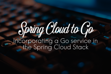 Spring Cloud to Go – How to incorporate a Go service in the Spring Cloud Stack
