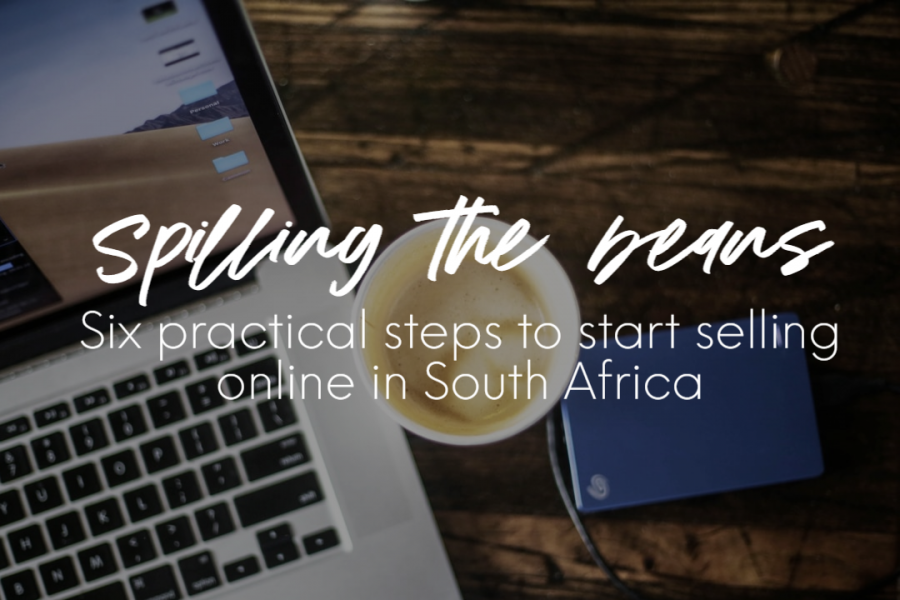 Spilling the beans – Six practical steps to start selling online in South Africa